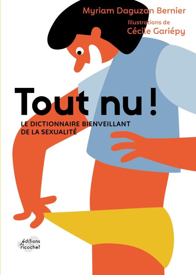 Tout nu ! : le dictionnaire bienveillant de la sexualité