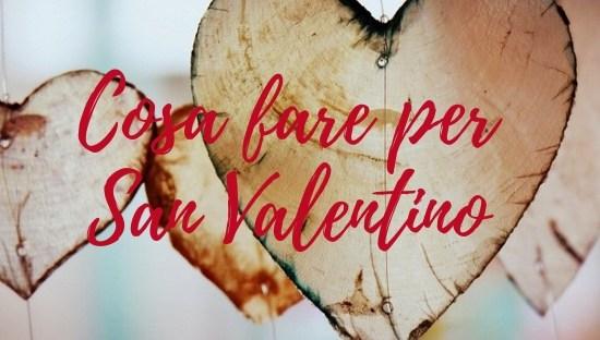 cosa fare per san valentino