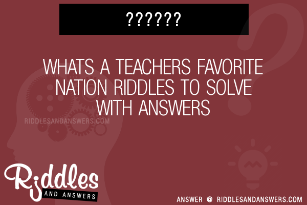 30+ Whats A Teachers Favorite Nation Riddles With Answers ...