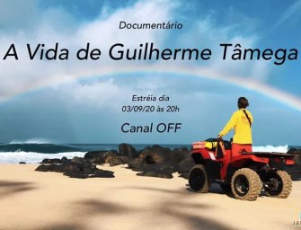 Estréia do documentário: A Vida de Guilherme Tâmega