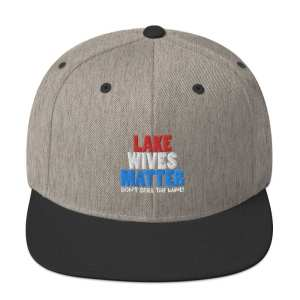 Lake Wives Matter Snapback Hat