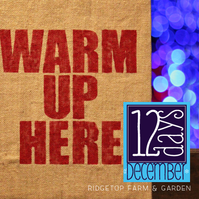 12 Days: Warm Up Here Burlap and Canvas
