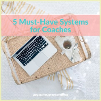 5 Must Have Systems for an Online Life Coach