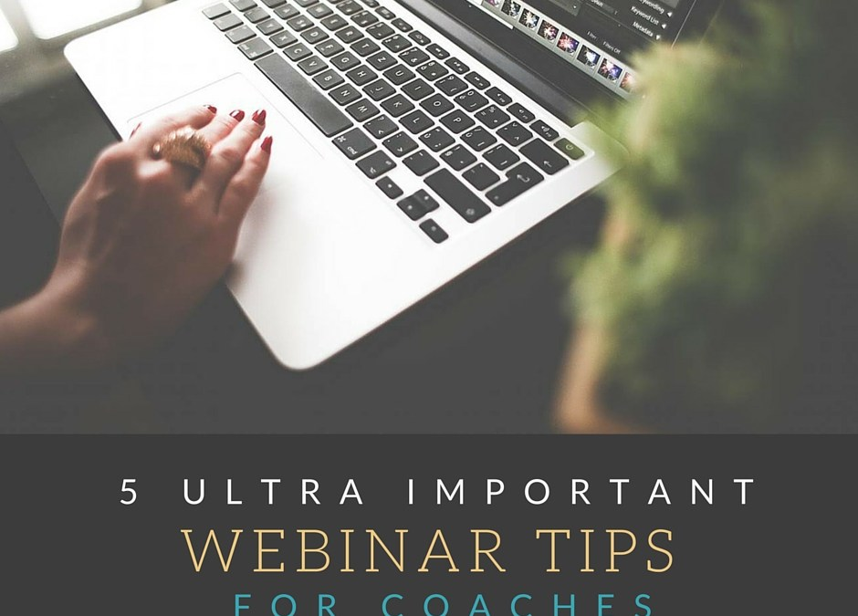 5 Cannot be Ignored, Cannot be Forgotten Webinar Tips
