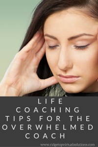Life Coaching Tips for the Overwhelmed Coach PINTEREST