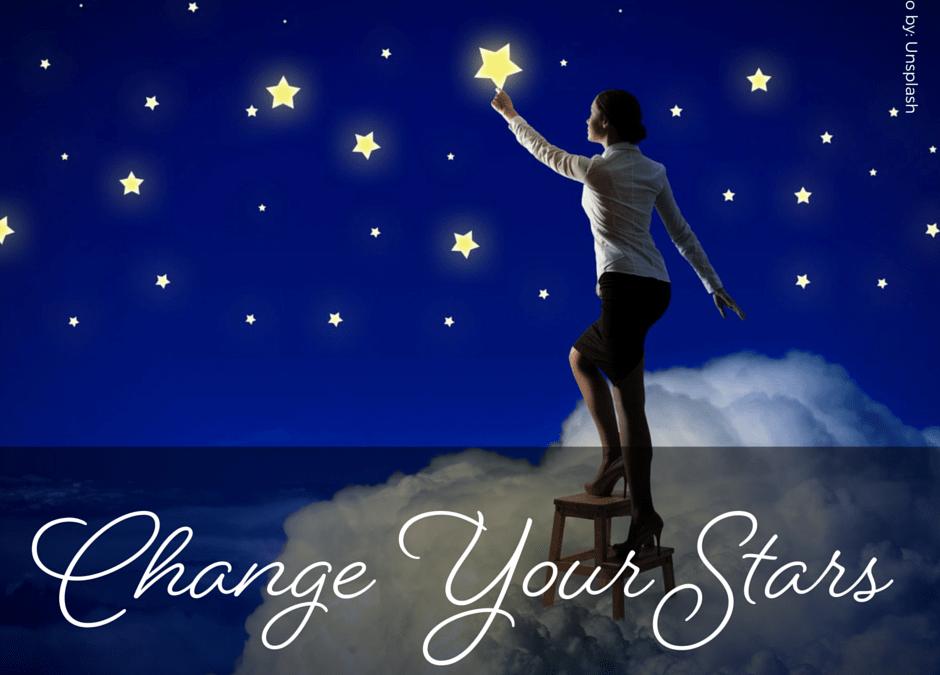 Change Your Stars!!!