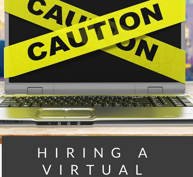 Hiring a Virtual Assistant? Watch Out for these Red Flags