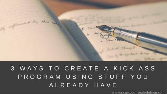 3 Ways to Create A Kick Ass Program Using Stuff You Already Have