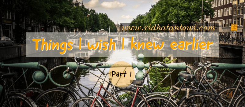 Things I Wish I Knew Earlier – Part 1