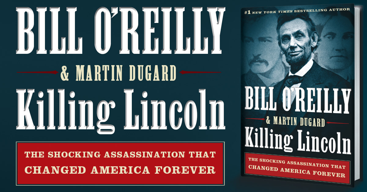 Book Review: Killing Lincoln: The Shocking Assassination that Changed America Forever