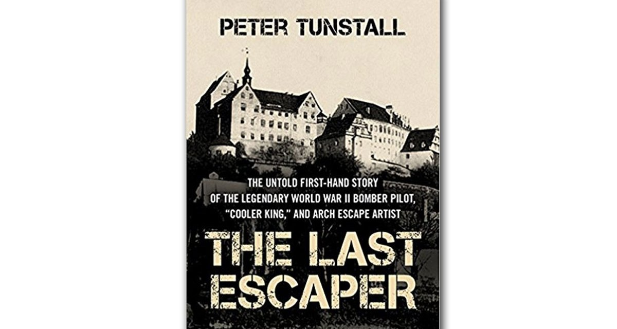 Book Review: The Last Escaper: The Untold First-Hand Story of the Legendary World War II Bomber Pilot, 'Cooler King' and Arch Escape Artist