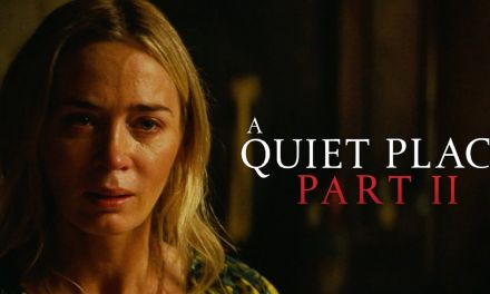 A Quiet Place Part II – Another Winner