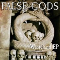 FALSE GODS 'Wasteland' EP (2016) Review & Stream