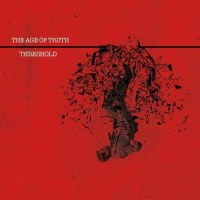 THE AGE OF TRUTH 'Threshold' Now On Ltd. Edit. Vinyl via Kozmik Artifactz