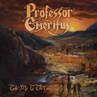 PROFESSOR EMERITUS 'Take Me To The Gallows' Album Review & Video Stream