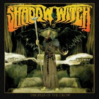 SHADOW WITCH 'Disciples Of The Crow' Album Review & Full Streams
