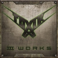 TOXIK To Release 3CD Box Set 'III Works' Featuring New Music & Re-Recorded Songs