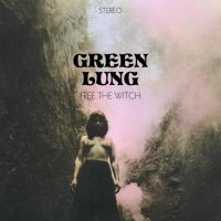 GREEN LUNG 'Free The Witch' EP Review & Stream; 'Lady Lucifer' Official Video
