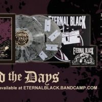 ETERNAL BLACK 'Bleed The Days' on Ltd. Vinyl Pressing; Live Shows & Fest Dates