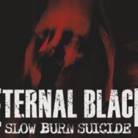 ETERNAL BLACK 'Slow Burn Suicide' Album Review & Stream