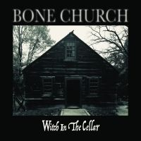 "Exclusive Premiere: BONE CHURCH ""Witch In The Cellar"" Single Off 'Acid Communion' LP & Hoax Brewing Co.'s 'Bone Church Brew' Arrive"