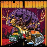 THE ELECTRIC HIGHWAY FEST - Announces 2020 Lineup: SASQUATCH, WO FAT, DUEL, + More!