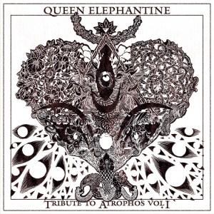 Queen Elephantine Tribute To Atrophos Vol I Cover