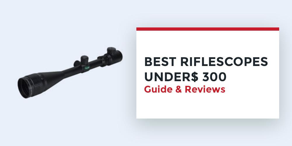 Best-Riflescopes-Under$-300