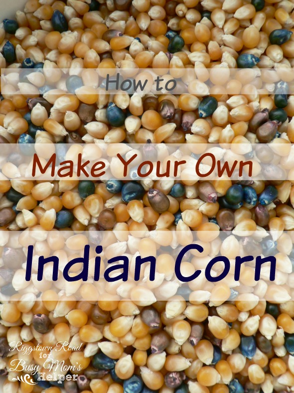 how to make your own indian corn by Riggstown Road for Busy Mom's Helper