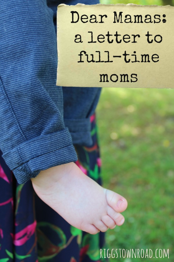 letter to full time moms by riggstownroad.com