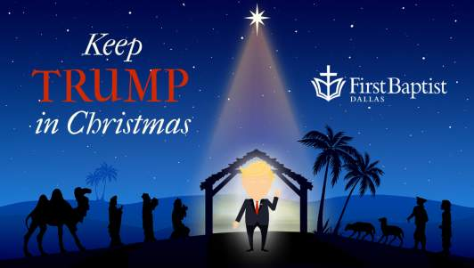 First Baptist Dallas Launches 'Keep Trump In Christmas' Initiative
