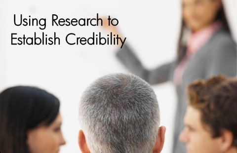 Establishing Credibility with Research