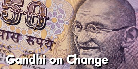 Mahatma Gandhi on Change
