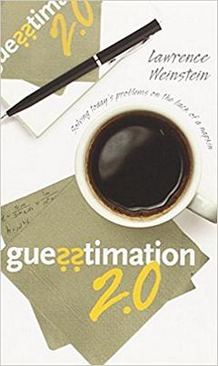 'Guesstimation' by Lawrence Weinstein (ISBN 069115080X)
