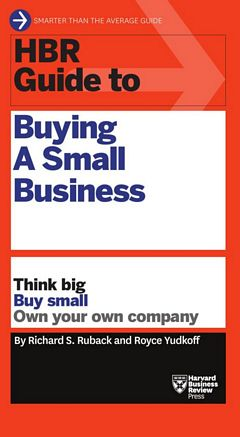 'HBR Guide to Buying a Small Business' by Richard S. Ruback (ISBN 1633692507)
