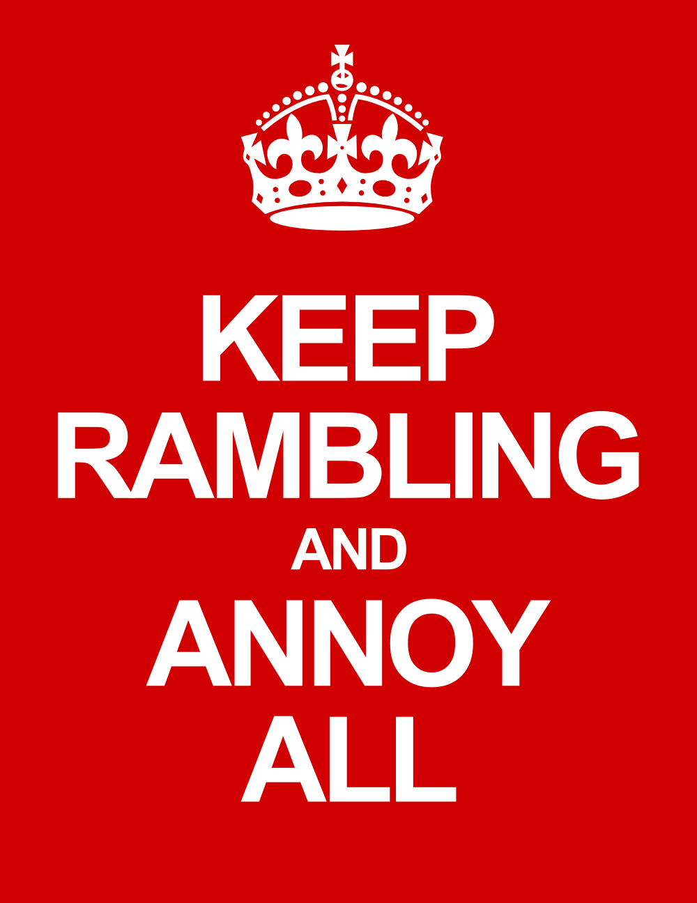 How to Stop Rambling Poster: Keep Rambling and Annoy All