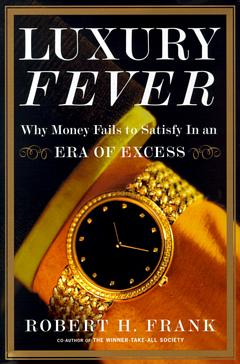 'Luxury Fever' by Robert Frank (ISBN 0691146934)