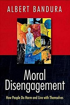 'Moral Disengagement' by Albert Bandura (ISBN 1464160058)
