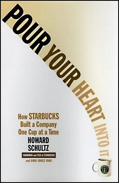 'Pour Your Heart Into It' by Howard Schultz (ISBN 0786883561)