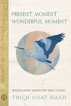 'Present Moment Wonderful Moment' by Thich Nhat Hanh (ISBN 1888375612)