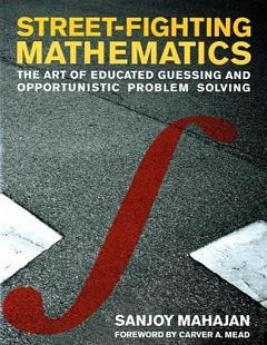 'Street-Fighting Mathematics' by Sanjoy Mahajan (ISBN 026251429X)