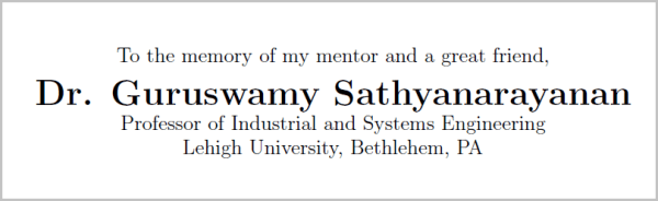Thesis Dedication: To the memory of my mentor and a great friend, Dr. Guruswamy Sathyanarayanan, Lehigh University