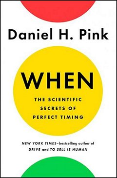 'When Perfect Timing' by Daniel H. Pink (ISBN 0735210624)