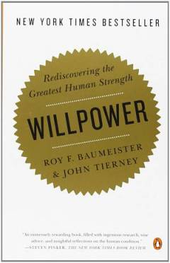 'Willpower: Rediscovering the Greatest Human Strength' by Roy F. Baumeister and John Tierney (ISBN 0143122231)
