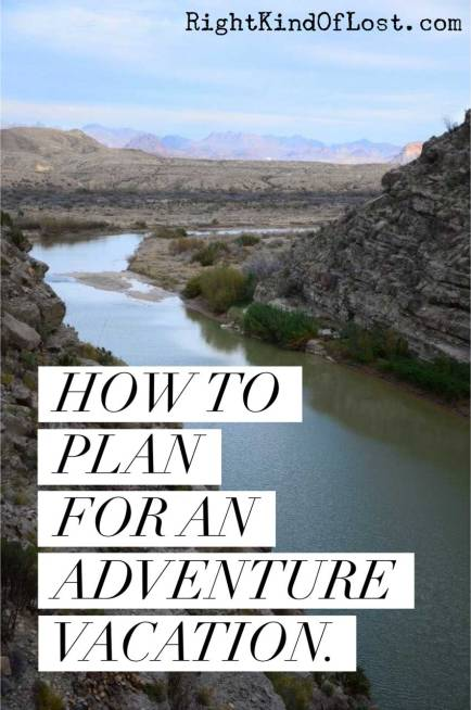 Eight tips and tricks on how to plan for an adventure vacation.