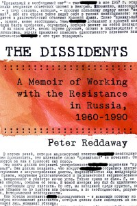 Read more about the article Simon Cosgrove reviews 'The Dissidents' by Peter Reddaway: 'A profound tribute to the moral imperative to speak out in the name of truth and human rights in a repressive society.'