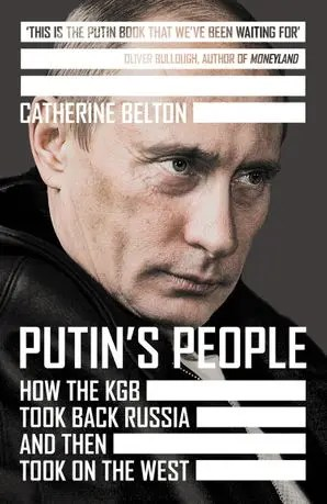 Monique van Ravenstein reviews Catherine Belton's 'Putin's People. How the KGB Took Back Russia and Then Took on the West'