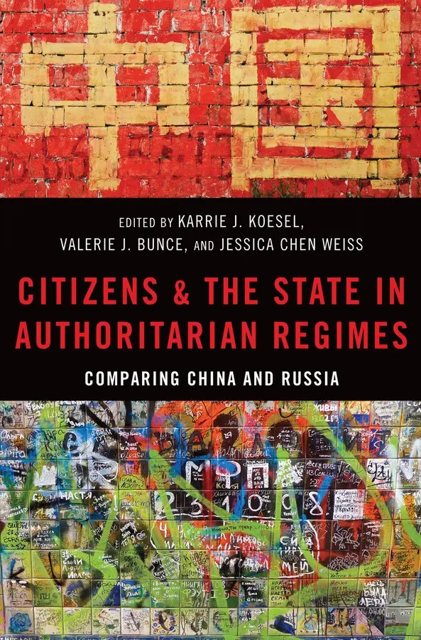 Read more about the article Lionel Blackman reviews 'Citizens and the State in Authoritarian Regimes' edited by Karrie J. Koesel, Valerie J. Bunce, and Jessica Chen