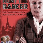 Martin Dewhirst reviews 'Hunt the Banker: The Confessions of a Russian Ex-Oligarch' by Alexander Lebedev [translated by Arch Tait]