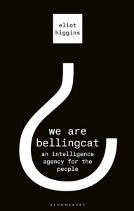 Read more about the article Martin Dewhirst reviews 'We Are Bellingcat: An Intelligence Agency for the People' by Eliot Higgins